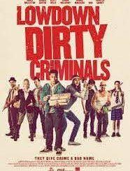 Download Movie : Lowdown Dirty Criminals (2020)